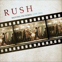 Rush - Moving Pictures Live 2011